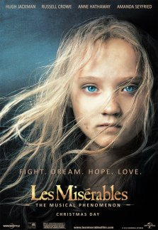 Anne Hathaway and Hugh Jackman were excellent in Les Miserables. I cried. A lot.