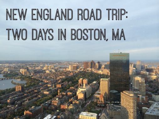 New England Road Trip: Boston
