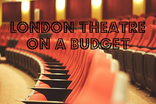 London Theatre on a Budget